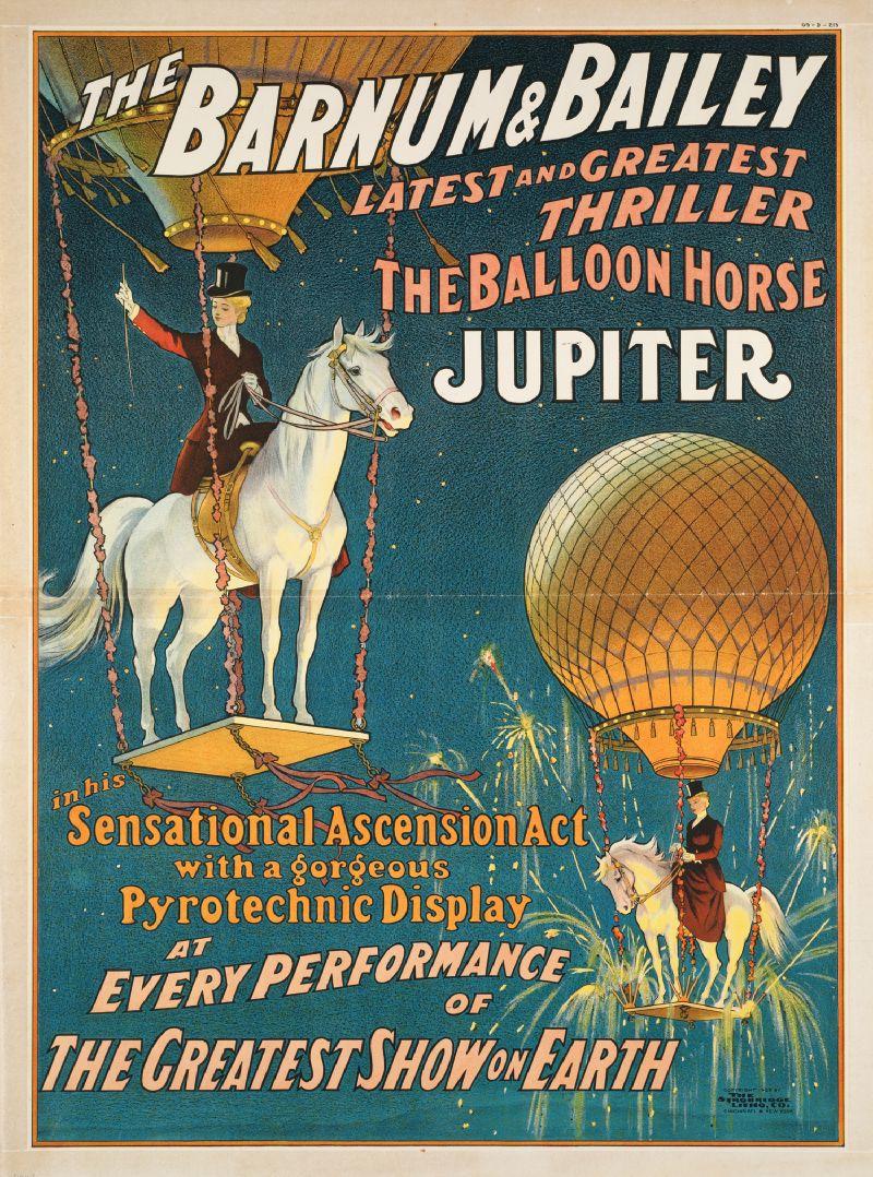The Barnum & Bailey latest & greatest thriller the balloon horse Jupiter (1909)